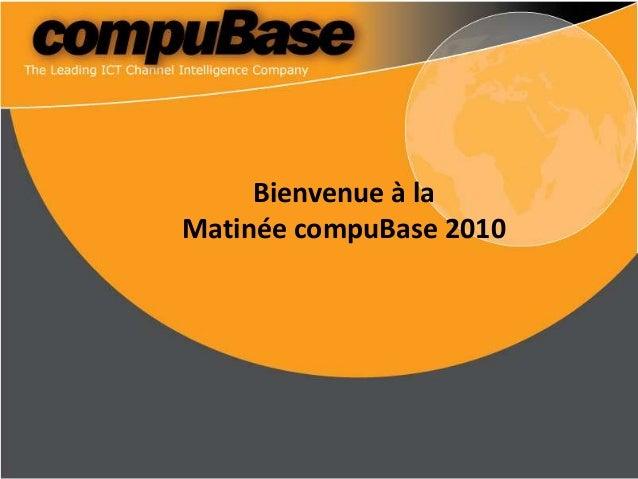Bienvenue à la Matinée compuBase 2010