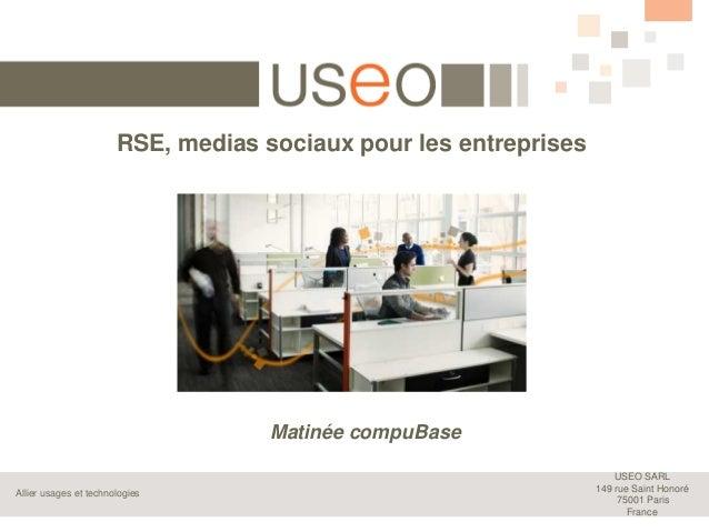 USEO SARL 149 rue Saint Honoré 75001 Paris France Allier usages et technologies RSE, medias sociaux pour les entreprises M...