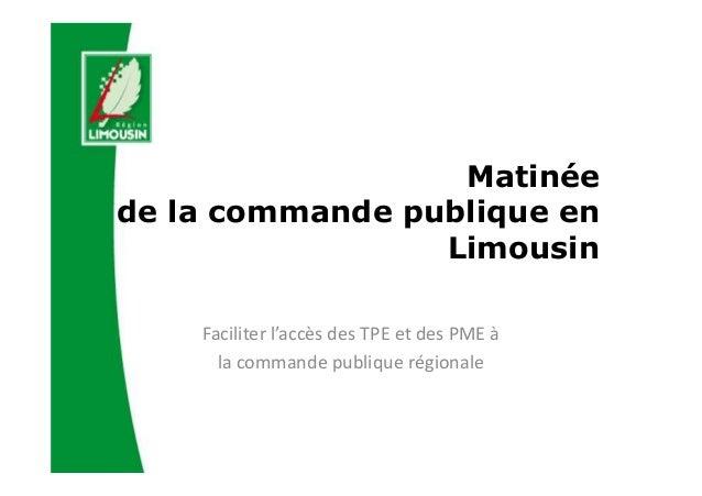 Matinée de la commande publique en Limousin Faciliter l'accès des TPE et des PME à la commande publique régionale