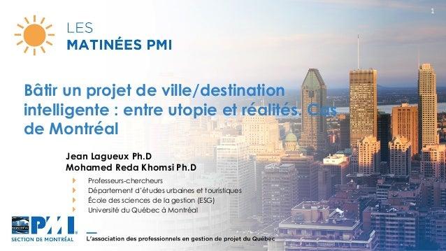 1 Jean Lagueux Ph.D Mohamed Reda Khomsi Ph.D Professeurs-chercheurs Département d'études urbaines et touristiques École d...