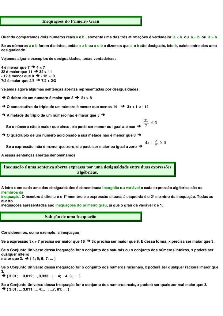 Inequações do Primeiro GrauQuando comparamos dois números reais a e b , somente uma das três afirmações é verdadeira: a < ...