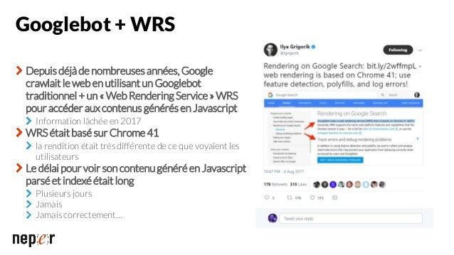 Attention aux limitations de Googlebot Il respecte le robots.txt Attention aux ressources bloquées Il ne supporte pas les ...