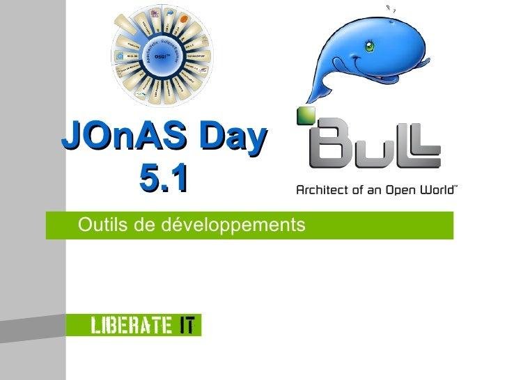 Outils de développements JOnAS Day 5.1