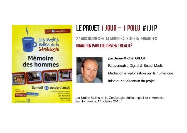 Responsable Digital & Social Media Médiation et valorisation par le numérique Initiateur et directeur du projet. Le PROJET...