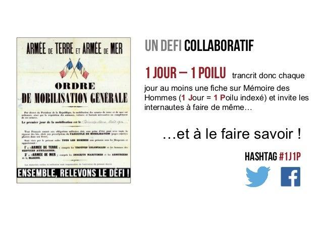 UN defi collaboratif 1 Jour – 1 Poilu trancrit donc chaque jour au moins une fiche sur Mémoire des Hommes (1 Jour = 1 Poil...