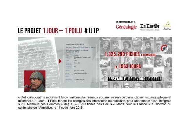 Le PROJET 1 Jour – 1 Poilu #1J1P « Défi collaboratif » mobilisant la dynamique des réseaux sociaux au service d'une cause ...