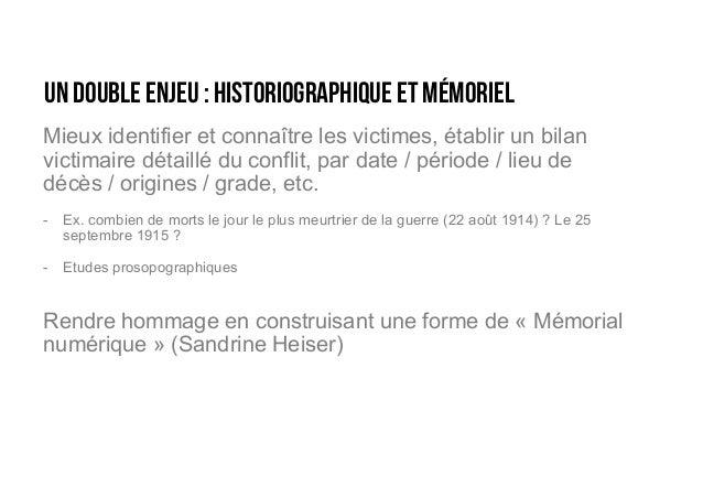 Un double enjeu : historiographique et mémoriel Mieux identifier et connaître les victimes, établir un bilan victimaire dé...