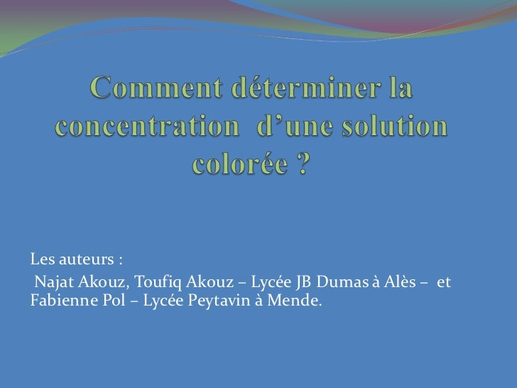 Les auteurs :Najat Akouz, Toufiq Akouz – Lycée JB Dumas à Alès – etFabienne Pol – Lycée Peytavin à Mende.