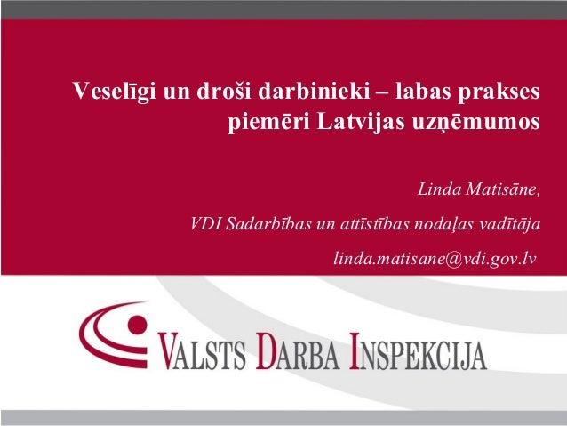 Veselīgi un droši darbinieki – labas prakses              piemēri Latvijas uzņēmumos                                      ...