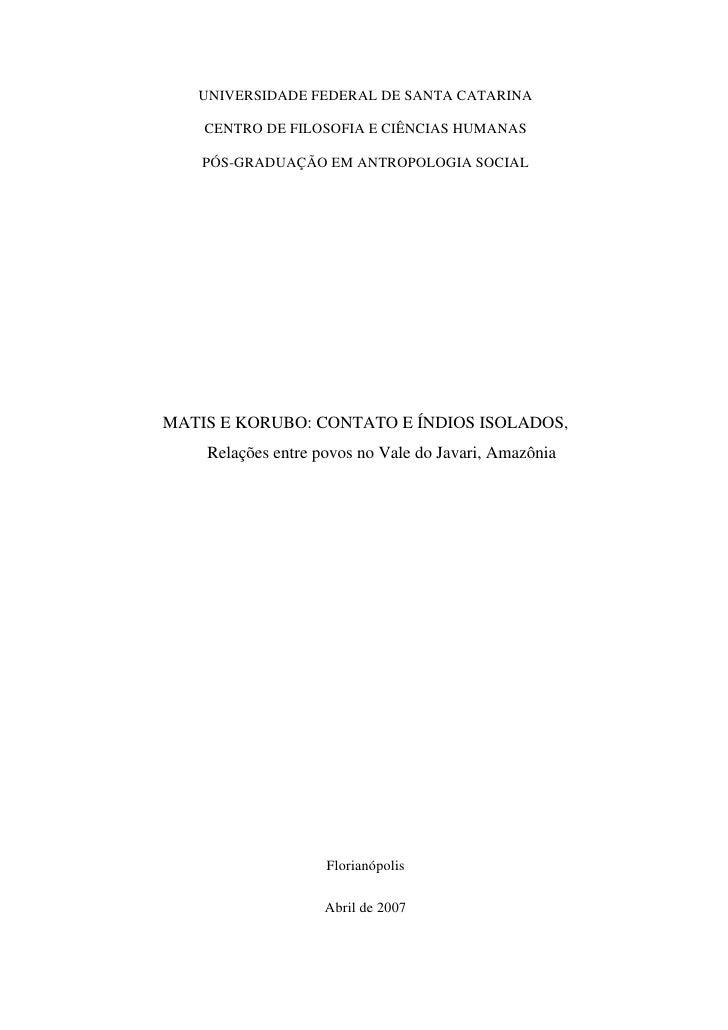 UNIVERSIDADE FEDERAL DE SANTA CATARINA      CENTRO DE FILOSOFIA E CIÊNCIAS HUMANAS      PÓS-GRADUAÇÃO EM ANTROPOLOGIA SOCI...