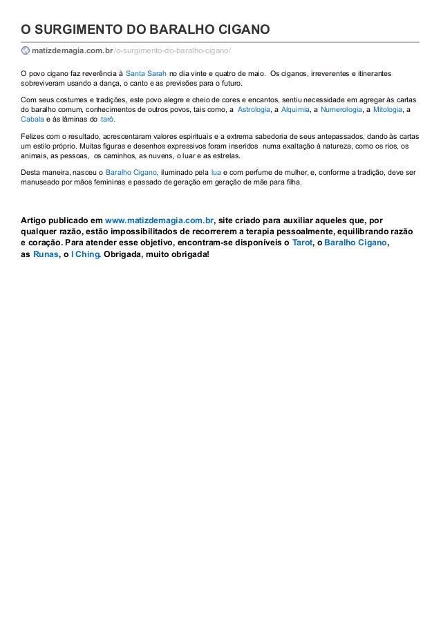 O SURGIMENTO DO BARALHO CIGANO matizdemagia.com.br/o-surgimento-do-baralho-cigano/ O povo cigano faz reverência à Santa Sa...