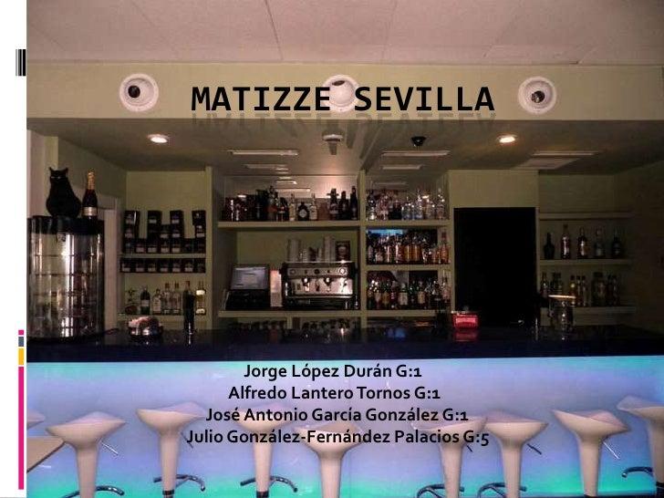 Matizze Sevilla<br />Jorge López Durán G:1<br />                               Alfredo Lantero Tornos G:1<br />           ...