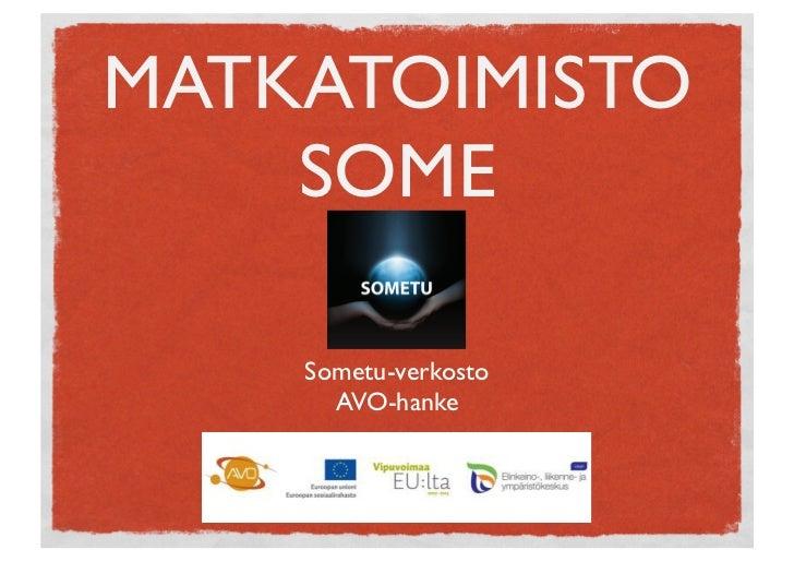 MATKATOIMISTO    SOME    Sometu-verkosto      AVO-hanke