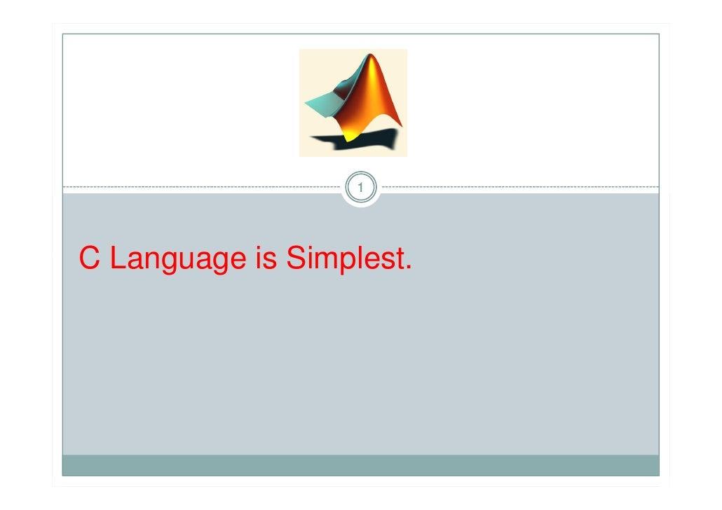 1C Language is Simplest.