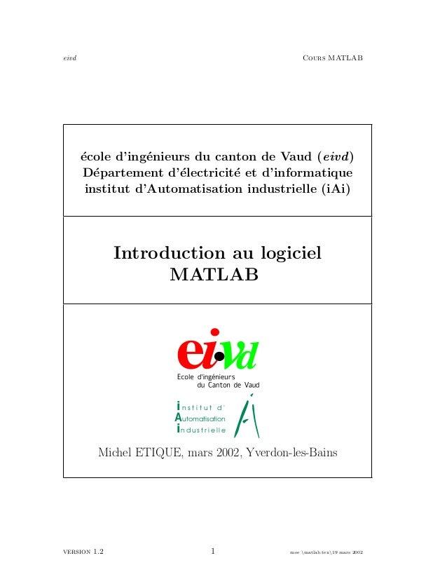 eivd                                               Cours MATLAB       ´cole d'ing´nieurs du canton de Vaud (eivd )       e...