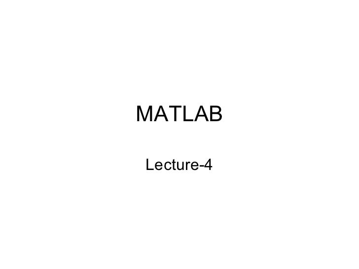 MATLAB Lecture-4