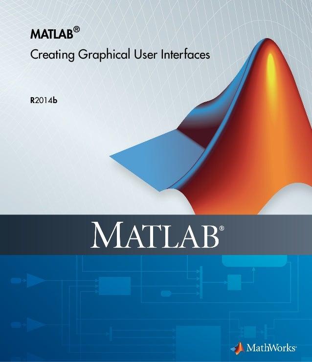 matlab gui rh slideshare net matlab user's guide matlab user's guide