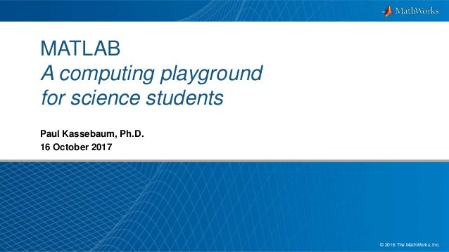 MATLAB: a computing playground