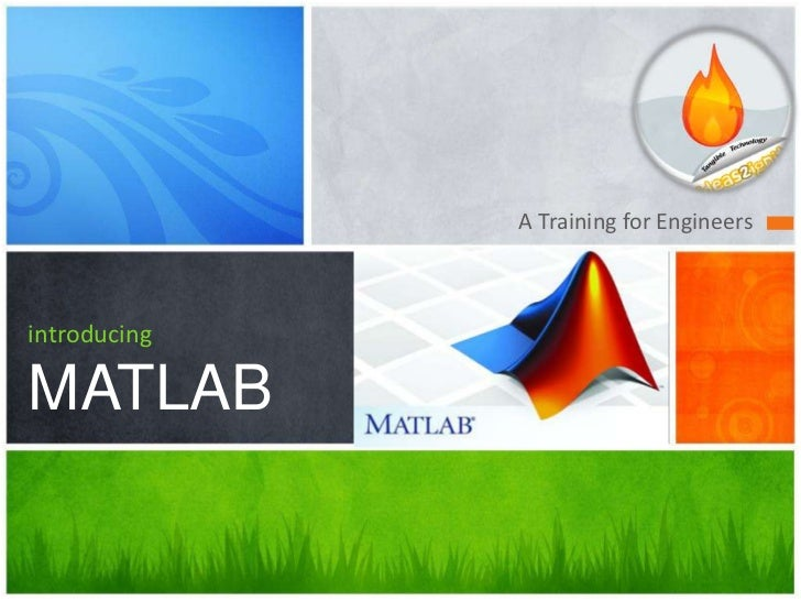 A Training for Engineers<br />introducingMATLAB<br />