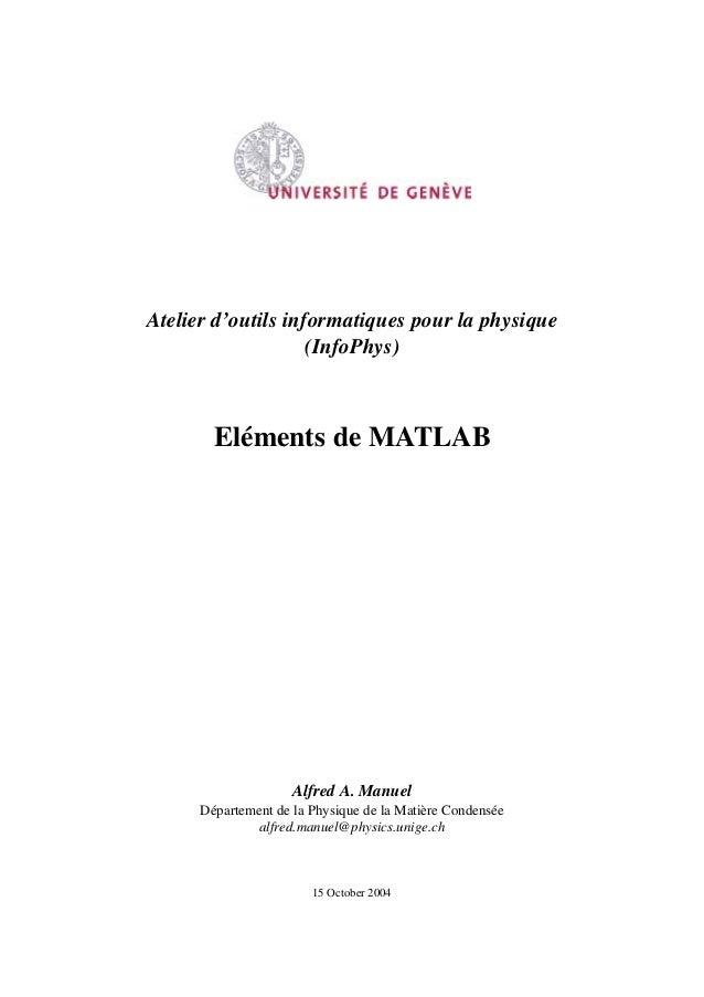 Atelier d'outils informatiques pour la physique                    (InfoPhys)        Eléments de MATLAB                   ...