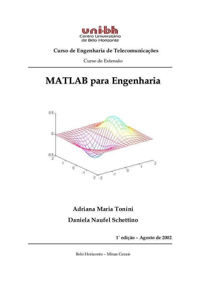 Curso de Engenharia de Telecomunicações Curso de Extensão MMAATTLLAABB ppaarraa EEnnggeennhhaarriiaa Adriana Maria Tonini ...