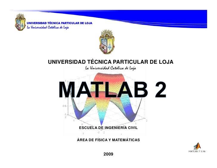 UNIVERSIDAD TÉCNICA PARTICULAR DE LOJA              ESCUELA DE INGENIERÍA CIVIL           ÁREA DE FÍSICA Y MATEMÁTICAS    ...