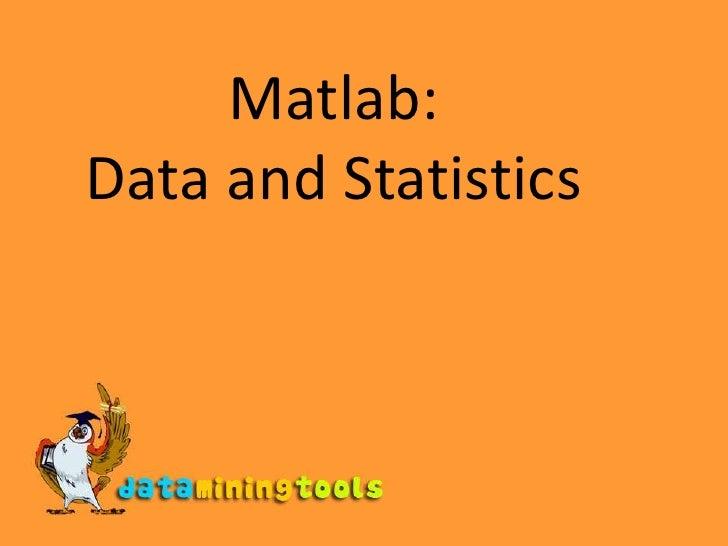 Matlab:Data and Statistics<br />
