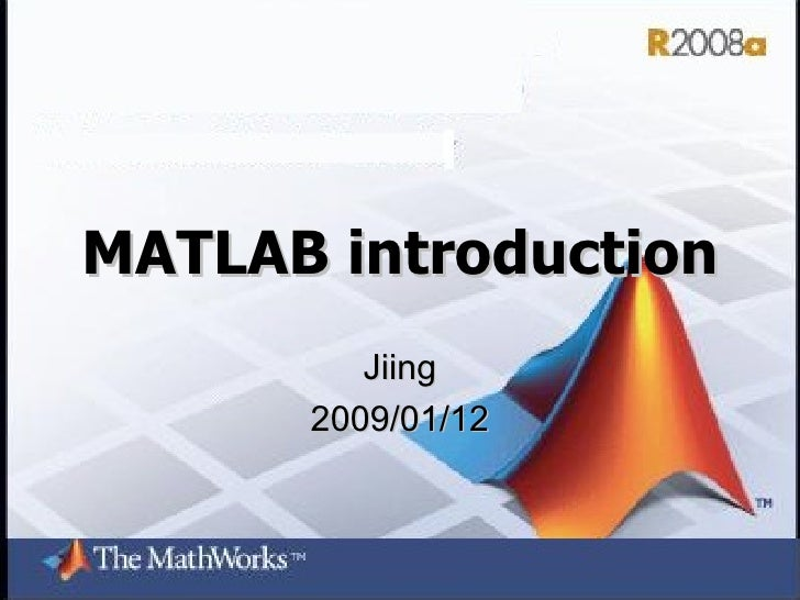 MATLAB introduction Jiing 2009/01/12