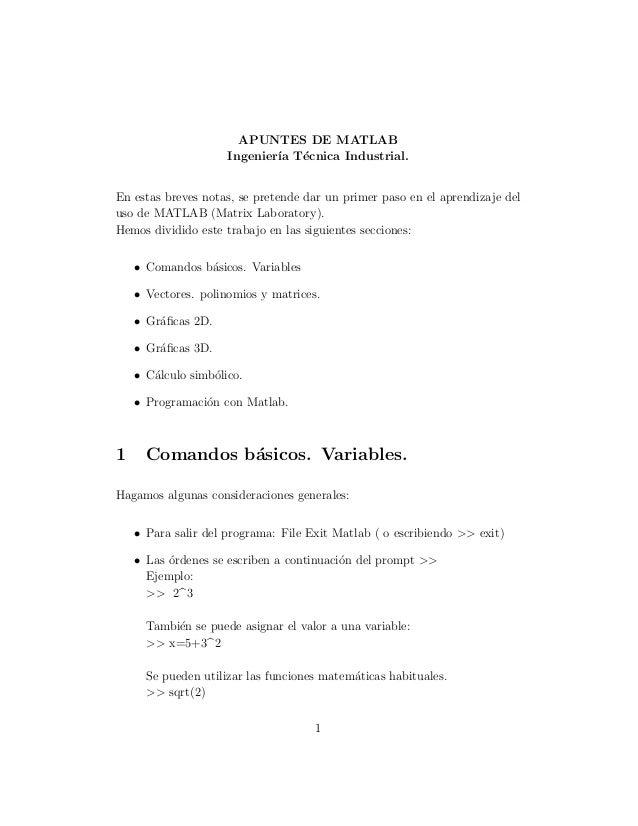APUNTES DE MATLAB                     Ingenier´ T´cnica Industrial.                             ıa eEn estas breves notas,...