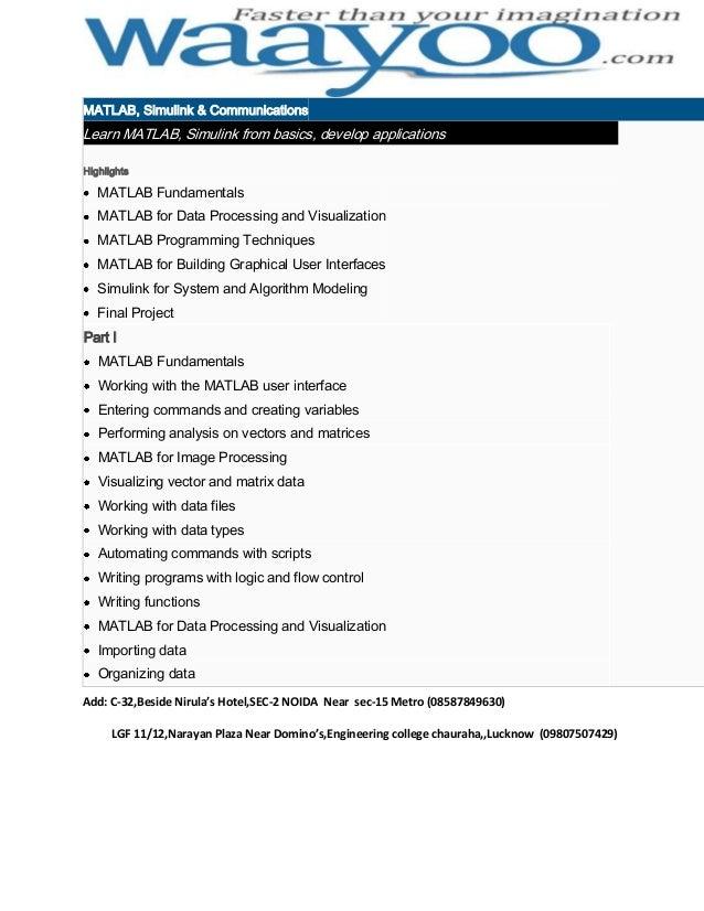 MATLAB, Simulink & Communications  Learn MATLAB, Simulink from basics, develop applications Highlights  MATLAB Fundamental...