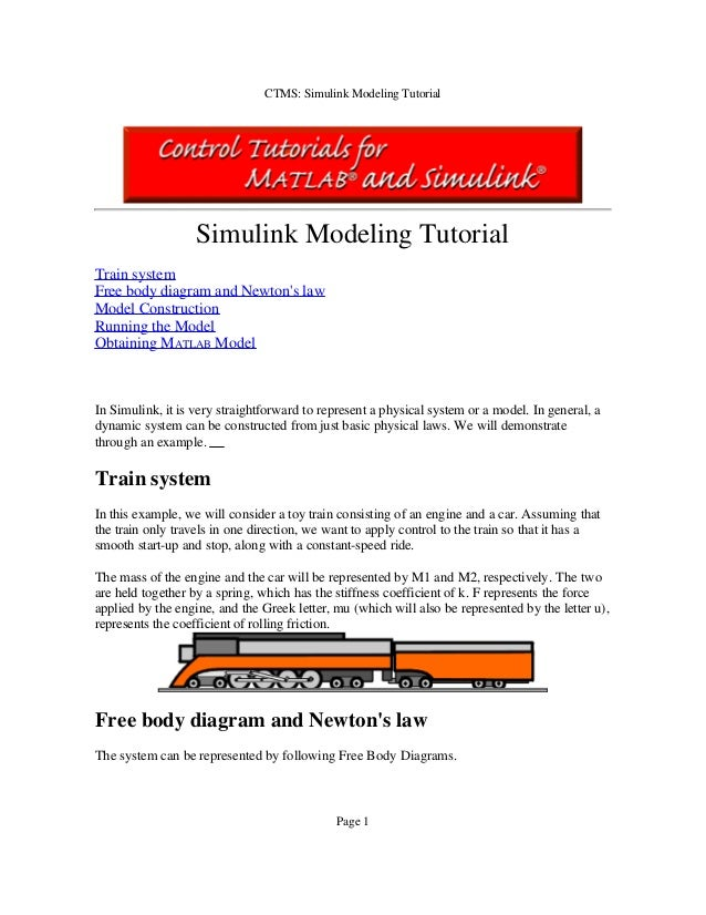CTMS: Simulink Modeling Tutorial  Simulink Modeling Tutorial Train system Free body diagram and Newton's law Model Constru...