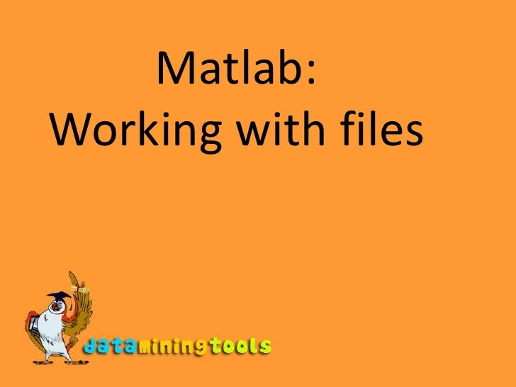 Matlab: Working with files<br />