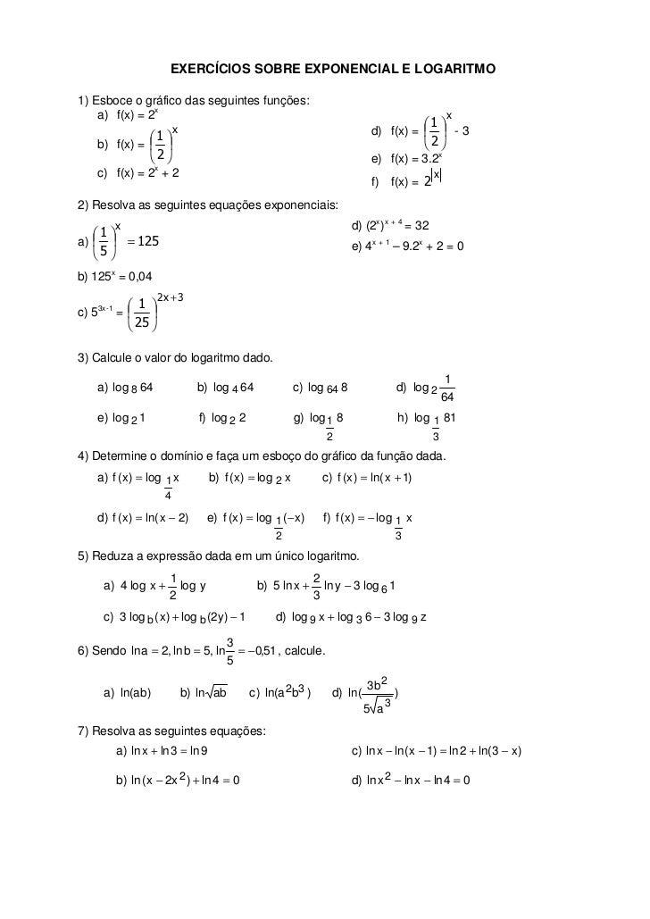 EXERCÍCIOS SOBRE EXPONENCIAL E LOGARITMO1) Esboce o gráfico das seguintes funções:    a) f(x) = 2x                        ...