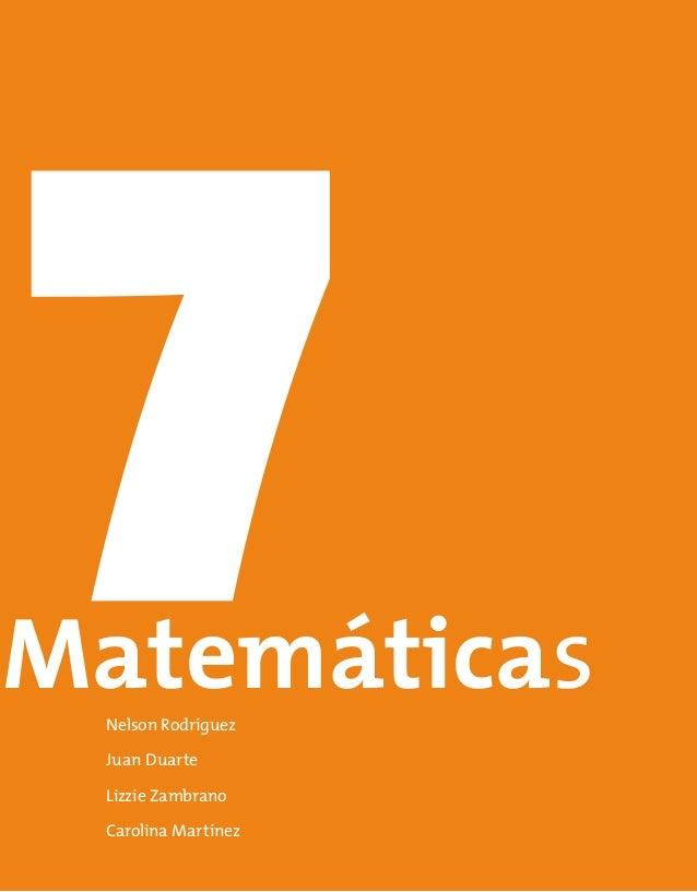 Matemáticas Nelson Rodríguez Juan Duarte Lizzie Zambrano Carolina Martínez