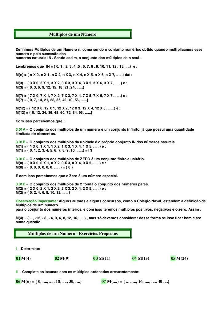 Múltiplos de um NúmeroDefinimos Múltiplos de um Número n, como sendo o conjunto numérico obtido quando multiplicamos essen...