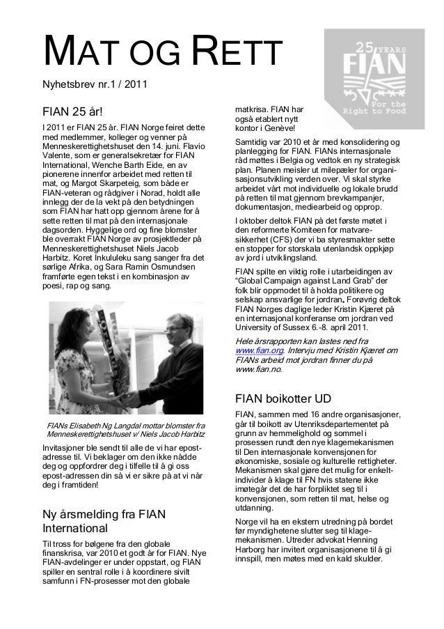 MAT OG RETT Nyhetsbrev nr.1 / 2011 FIAN 25 år! I 2011 er FIAN 25 år. FIAN Norge feiret dette med medlemmer, kolleger og ve...