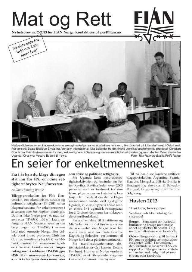 Nyhetsbrev nr. 2-2013 for FIAN Norge. Kontakt oss på post@fian.no En seier for enkeltmennesket Fra i år kan du klage din e...