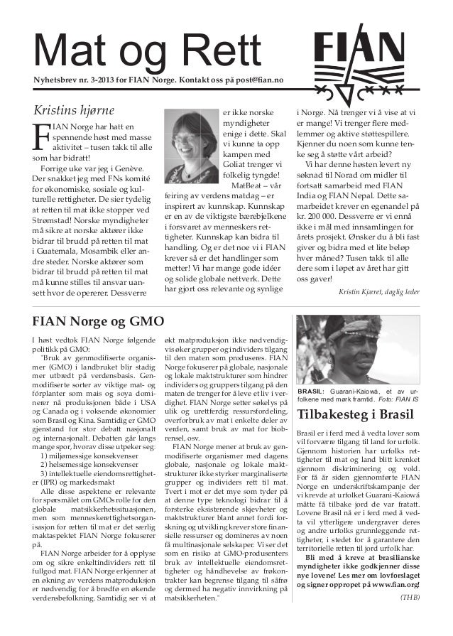 Mat og Rett  Nyhetsbrev nr. 3-2013 for FIAN Norge. Kontakt oss på post@fian.no  Kristins hjørne  F  IAN Norge har hatt en s...