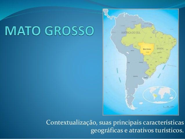 Contextualização, suas principais características  geográficas e atrativos turísticos.