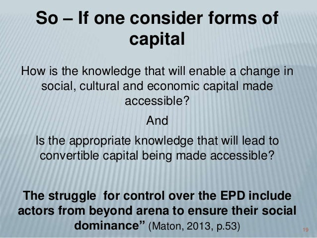 19 How is the knowledge that will enable a change in social, cultural and economic capital made accessible? And Is the app...