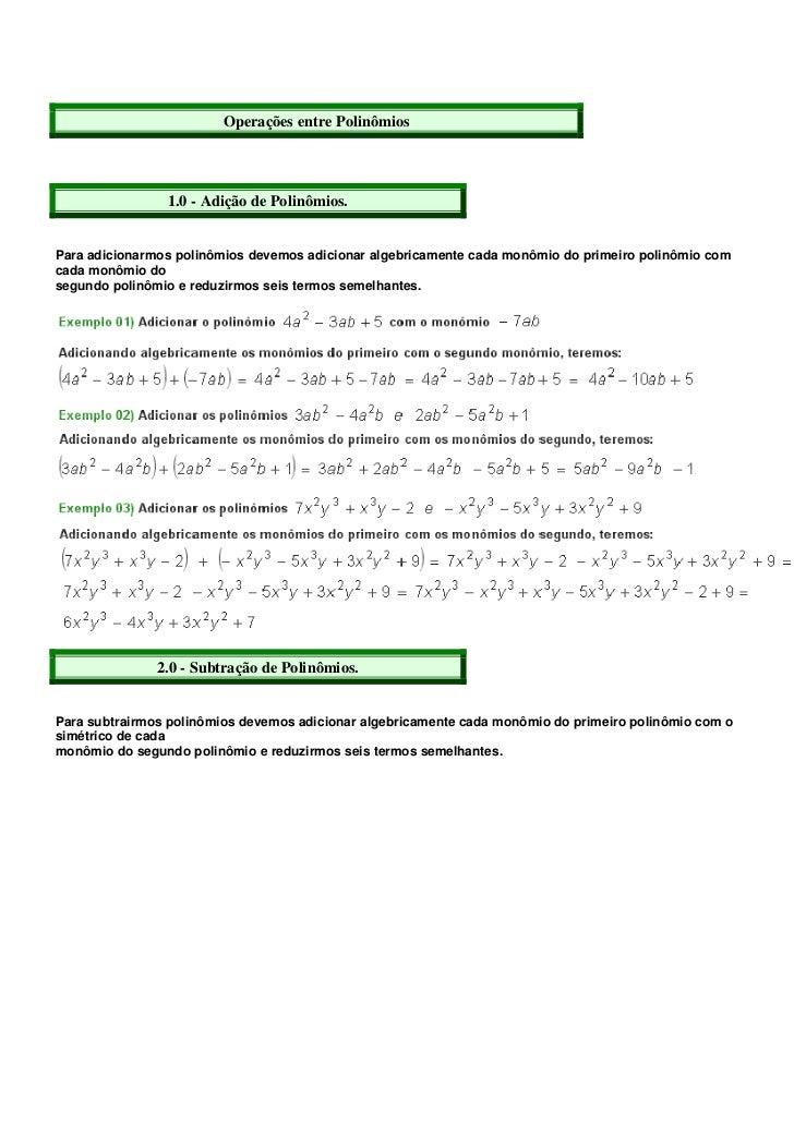Operações entre Polinômios                1.0 - Adição de Polinômios.Para adicionarmos polinômios devemos adicionar algebr...