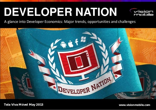 Page 1DEVELOPER NATIONA glance into Developer Economics: Major trends, opportunities and challengeswww.visionmobile.comTel...