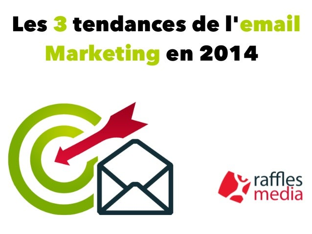 Les 3 tendances de l'email Marketing en 2014