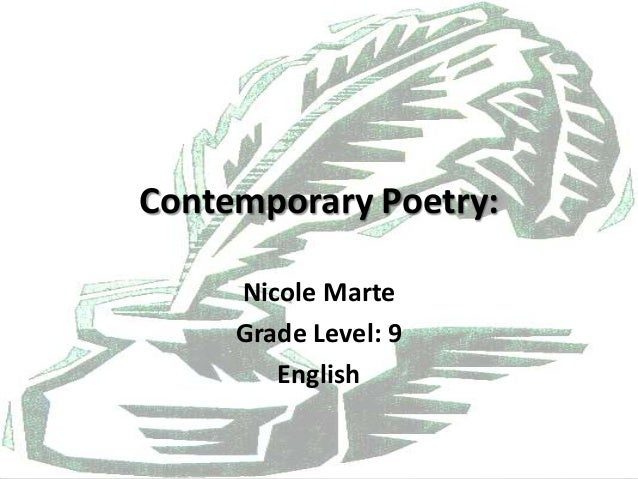 Contemporary Poetry:     Nicole Marte     Grade Level: 9        English