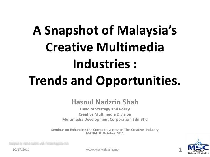 A Snapshot of Malaysia's                    Creative Multimedia                        Industries :                 Trends...