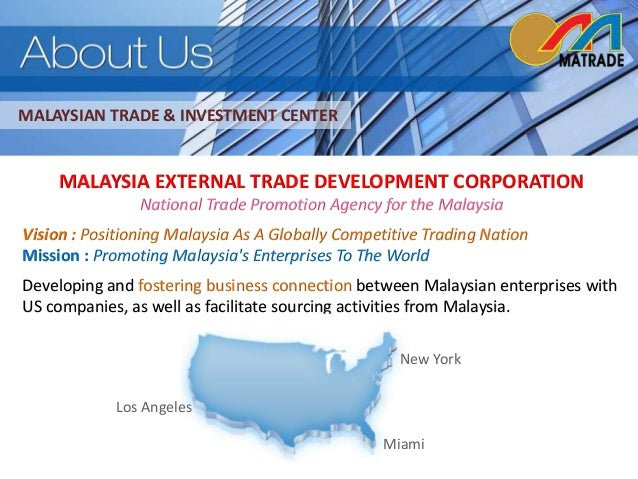 3  MALAYSIAN TRADE & INVESTMENT CENTER  MALAYSIA EXTERNAL TRADE DEVELOPMENT CORPORATION  National Trade Promotion Agency f...
