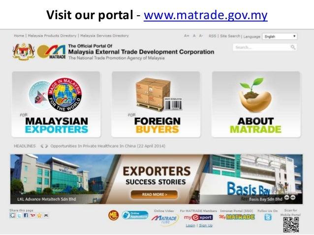 Visit our portal - www.matrade.gov.my