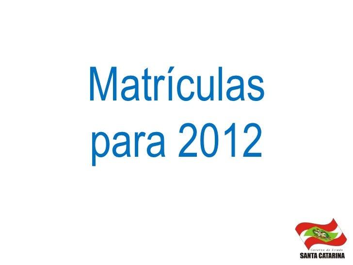 Matrículaspara 2012