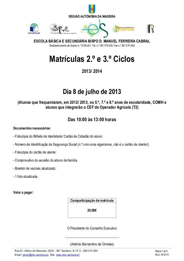 REGIÃO AUTÓNOMA DA MADEIRA ESCOLA BÁSICA E SECUNDÁRIA BISPO D. MANUEL FERREIRA CABRAL Estabelecimento de Ensino n.º 3109-2...