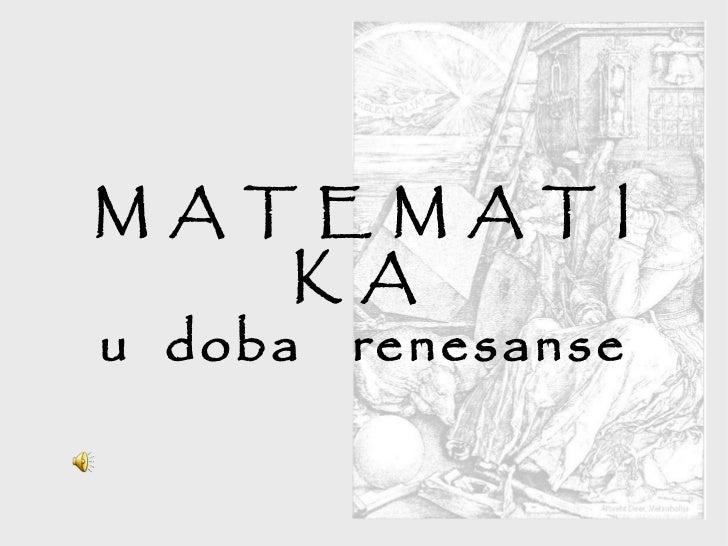 MATEMATI      KAu doba renesanse